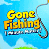 Gone Fishing - 1 minute match